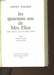 Les Quarantes Ans De Mrs. Eliot - The Middle Age Of Mrs. Eliot - Couverture - Format classique