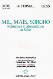 Mil, maïs, sorgho ; techniques et alimentation au Sahel - Couverture - Format classique