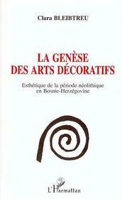 La génèse des arts décoratifs ; esthétiques de la période néolithique en Bosnie-Herzégovine - Intérieur - Format classique