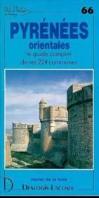 Pyrénées orientales ; le guide complet de ses 224 communes - Couverture - Format classique