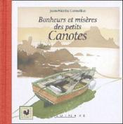Bonheurs Et Miseres Des Petits Canotes - Couverture - Format classique