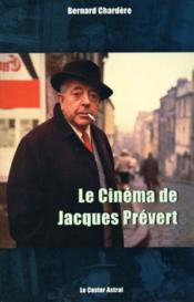 Cinema De Jacques Prevert (Le ) - Couverture - Format classique