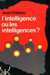 L'intelligence ou les intelligences - Couverture - Format classique