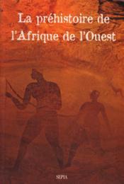 La préhistoire de l'Afrique de l'Ouest - Couverture - Format classique