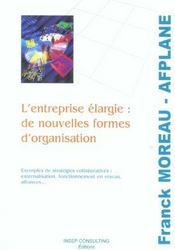 L'Entreprise Elargie : De Nouvelles Formes D'Organisation. Exemples De Strategies Collaboratives : E - Intérieur - Format classique