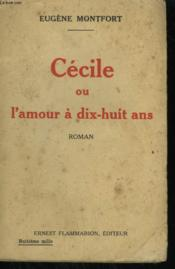 Cecile Ou L'Amour A Dix Huit Ans. - Couverture - Format classique