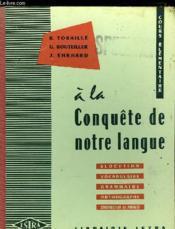 A La Conquete De Notre Langue - Elocution - Vocabulaire - Grammaire - Orthographe - Construction De Phrases - Cours Elementaire. - Couverture - Format classique