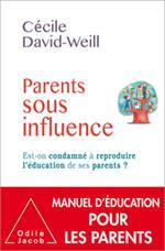 Vente livre :  Parents sous influence ; est-on condamné à reproduire l'éducation de ses parents ?  - Cecile David-Weill