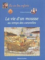 Vie D'Un Mousse Au Temps Des Caravelles (La) - Couverture - Format classique