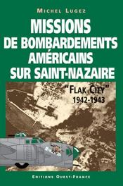 Flak city, 1942-1943 : missions de bombardements américain sur saint-nazaire - Intérieur - Format classique