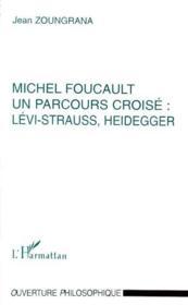 Michel Foucault, un parcours croisé : Lévi-Strauss, Heidegger - Couverture - Format classique