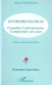 Entrepreneuriat, connaître l'entrepreneur, comprendre ses actes - Intérieur - Format classique