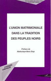 L'Union Matrimoniale Dans La Tradition Des Peuples Noirs - Intérieur - Format classique