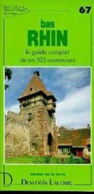 Bas-Rhin ; le guide complet de ses 522 communes - Couverture - Format classique