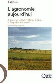 L'agronomie aujourd'hui  - Marianne Le Bail - Thierry Dore - Jean Roger-Estrade - Philippe Martin - Bertrand Ney