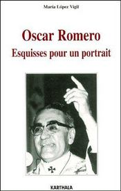 Oscar Romero ; esquisses pour un portrait - Couverture - Format classique