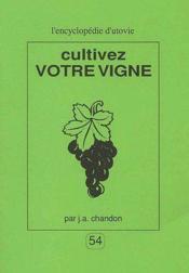 Cultivez votre vigne - Couverture - Format classique