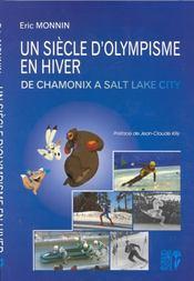 Un siècle d'olympisme d'hiver ; de Chamonix à Salt Lake City - Intérieur - Format classique
