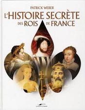 Rois et Reines de France ; l'histoire secrète - Intérieur - Format classique