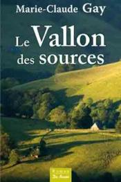 Le vallon des sources  - Marie-Claude Gay