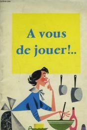 A Vous De Jouer !... - Couverture - Format classique