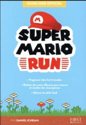 Vente livre :  Super Mario Run ; guide non officiel  - Cedric Gallet - Daniel Ichbiah
