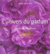 L'univers du parfum ; l'histoire des odeurs - Intérieur - Format classique