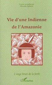 Vie D'Une Indienne De L'Amazonie ; L'Ange Brun De La Foret - Intérieur - Format classique