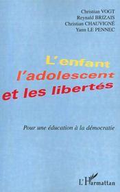 L'Enfant L'Adolescent Et Les Libertes ; Pour Une Education A La Democratie - Intérieur - Format classique