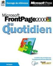 Microsoft Frontpage 2000 Au Quotidien - Couverture - Format classique