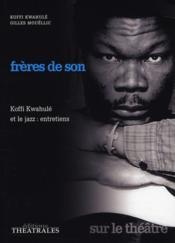 Frères de son ; Koffi Kwahulé et le jazz, entretiens - Couverture - Format classique