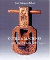 Outils et machines des métiers du bois t.2 - Couverture - Format classique