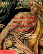 LA TAPISSERIE AU XVIIème SIECLE ET LES COLLECTIONS EUROPEENNES - Couverture - Format classique