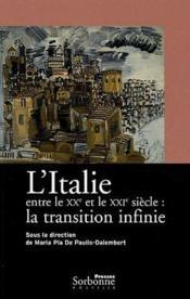 L'italie entre le XX et le XXI siècle : la transmission infinie - Couverture - Format classique