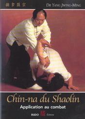 Chin-na du shaolin : application au combat - Intérieur - Format classique