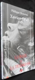 Xavier grall, la rage et la tendresse - Couverture - Format classique