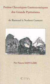 Petites Chroniques Gastronomiques Ds Grands Pyreneistes - Couverture - Format classique