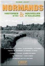 Normands ; histoires et nouvelles d'ici et d'ailleurs - Couverture - Format classique