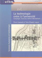 La Technologie Entre A L'Universite. Compiegne, Sevenans, Belfort-Mon Tbeliard - Couverture - Format classique