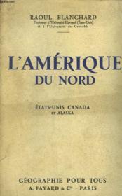 L'Amerique Du Nord. Etats-Unis, Canada Et Alaska. - Couverture - Format classique