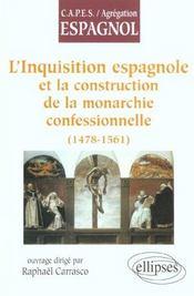 L'Inquisition Espagnole Et La Construction De La Monarchie Confessionnelle (1478-1561) - Intérieur - Format classique
