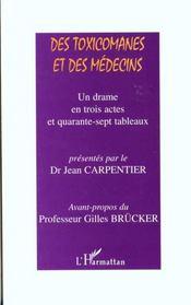 Des Toxicomanes Et Des Medecins ; Un Drame En Trois Actes Et Quarante-Sept Tableaux - Intérieur - Format classique