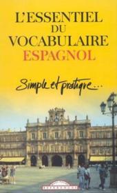 Essentiel Du Vocabulaire Espagnol Simple Et Pratique - Couverture - Format classique