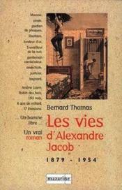Les vies d'Alexandre Jacob ; 1879-1954 - Couverture - Format classique