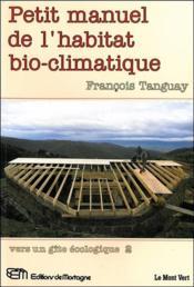 Petit Manuel De L'Habitat Bio-Climatique - Vers Un Gite Ecologique 2 - Couverture - Format classique