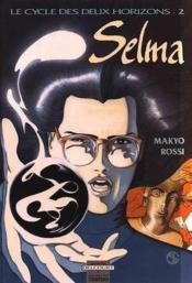 Le Cycle Des Deux Horizons T.2 ; Selma - Couverture - Format classique