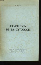 L'Evolution De La Cytologie. - Couverture - Format classique