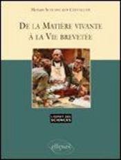 De La Matiere Vivante A La Vie Brevetee No32 - Intérieur - Format classique
