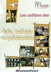 Les Metiers Des Arts, Culture Et Du Patrimoine - Couverture - Format classique