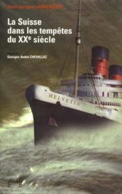 La Suisse Dans Les Tempetes Du Xxe Siecle - Couverture - Format classique